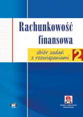 Rachunkowość finansowa zbiór zadań z rozwiązaniami (z suplementem elektronicznym) - Jolanta Chałupczak | mała okładka
