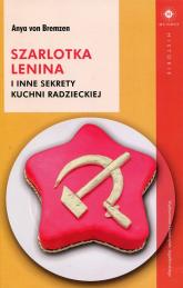 Szarlotka Lenina i inne sekrety kuchni radzieckiej - Bremzen von Anya | mała okładka
