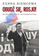 Obudź się, Rosjo! - Żanna Niemcowa | mała okładka