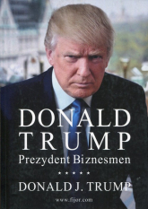 Donald Trump Prezydent Biznesmen - Trump Donald J.   mała okładka