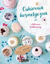 Cukiernia kosmetyczna - Adriana Sadkiewicz | mała okładka