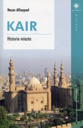 Kair Historie miasta - Nezar AlSayyad | mała okładka