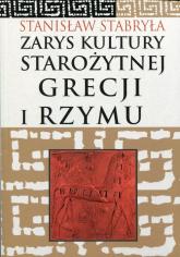 Zarys kultury starożytnej Grecji i Rzymu - Stanisław Stabryła | mała okładka