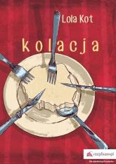 Kolacja - Lola Kot   mała okładka