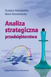 Analiza strategiczna przedsiębiorstwa - Gierszewska Grażyna, Romanowska Maria | mała okładka