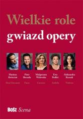Wielkie role gwiazd opery - Agnieszka Okońska | mała okładka
