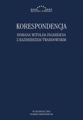 Korespondencja Romana Witolda Ingardena z Kazimierzem Twardowskim - Kuliniak Radosław, Leszczyna Dorota, Pandura Mariusz | mała okładka