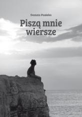 Piszą mnie wiersze - Danuta Pasieka   mała okładka