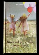 Niech radują się Tobą dobre anioły - Ewa Stadtmüller | mała okładka