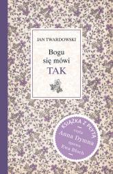 Bogu się mówi TAK + CD - Jan Twardowski | mała okładka