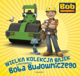 Wielka kolekcja bajek o Bobie Budowniczym - Marta Jamrógiewicz | mała okładka