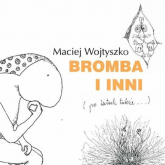 Bromba i inni - Maciej Wojtyszko | mała okładka
