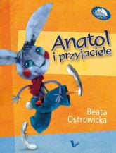Anatol i przyjaciele - Beata Ostrowicka | mała okładka