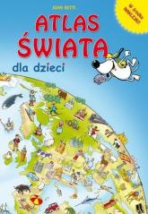 Atlas świata dla dzieci - John Betti | mała okładka