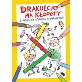 Drakulcio ma kłopoty Straszliwa historia w obrazkach Straszliwa historia w obrazkach - Pinkwart Magdalena, Pinkwart Sergiusz | mała okładka
