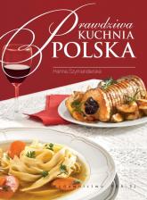 Prawdziwa kuchnia polska Smaki, tradycje, receptury - Hanna Szymanderska   mała okładka