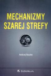 Mechanizmy szarej strefy - Andrzej Buszko | mała okładka
