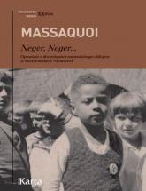 Neger, neger… Opowieść o dorastaniu czarnoskórego chłopca w nazistowskich Niemczech - Hans-Jürgen Massaquoi | mała okładka