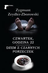 Czwartek godzina 22 / Dżem z czarnych porzeczek - Zygmunt Zeydler-Zborowski | mała okładka