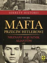 Mafia przeciw Hitlerowi Nieznany sojusznik aliantów - Tim Newark | mała okładka