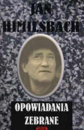 Opowiadania zebrane - Jan Himilsbach | mała okładka