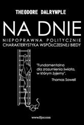 Na dnie Niepoprawna politycznie charakterystyka współczesnej biedy - Theodore Dalrymple | mała okładka