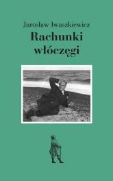 Rachunki włóczęgi - Jarosław Iwaszkiewicz | mała okładka