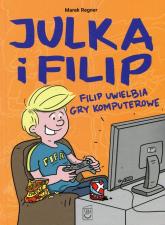 Filip uwielbia gry komputerowe - Marek Regner | mała okładka