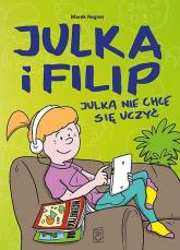 Julka nie chce się uczyć - Marek Regner | mała okładka