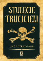 Stulecie trucicieli Niesamowite historie - Linda Stratmann | mała okładka