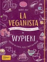 La Veganista Wypieki Pyszne pomysły na słodko i słono - Nicole Just | mała okładka