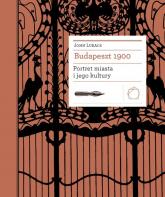 Budapeszt 1900 Portret miasta i jego kultury - John Lukacs | mała okładka