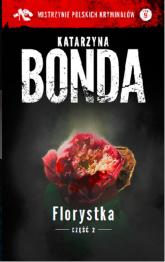 Florystka Część 2 - Katarzyna Bonda | mała okładka