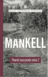 Powrót nauczyciela tańca Część 2 - Henning Mankell | mała okładka