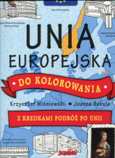 Unia Europejska do kolorowania z kredkami podróz po Unii - Krzysztof Wiśniewski   mała okładka