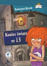 Koniec świata nr 13 - Katarzyna Ryrych   mała okładka