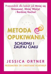 Metoda opukiwania Schudnij i zaufaj ciału - Jessica Ortner | mała okładka