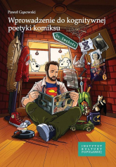 Wprowadzenie do kognitywnej poetyki komiksu - Paweł Gąsowski | mała okładka
