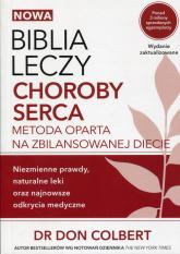 Nowa Biblia leczy choroby serca - Don Colbert | mała okładka