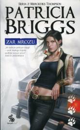 Żar mrozu Seria z Mercedes Thompson - Patricia Briggs | mała okładka