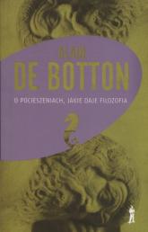 O pocieszeniach, jakie daje filozofia - Alain Botton | mała okładka