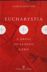 Eucharystia a drogi do samego siebie - Anselm Grun | mała okładka