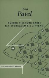 Śmierć pięknych saren Jak spotkałem się z rybami - Pavel Ota   mała okładka