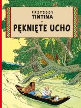 Pęknięte ucho Przygody Tintina Tom 6 -  | mała okładka