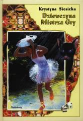 Dziewczyna Mistrza Gry - Krystyna Siesicka | mała okładka