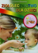 Ziołolecznictwo dla dzieci - Eliza Lamer-Zarawska   mała okładka
