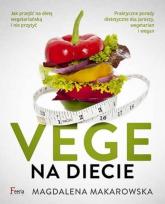 Vege na diecie - Magdalena Makarowska | mała okładka