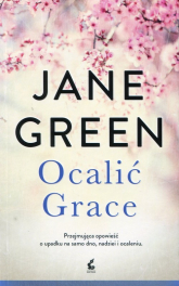 Ocalić Grace - Jane Green | mała okładka