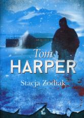 Stacja Zodiak - Tom Harper | mała okładka