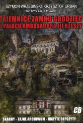 Tajemnice zamku Grodziec i pałacu ambasadora III Rzeszy - Wrzesiński Szymon, Urban Krzysztof, Popławski | mała okładka